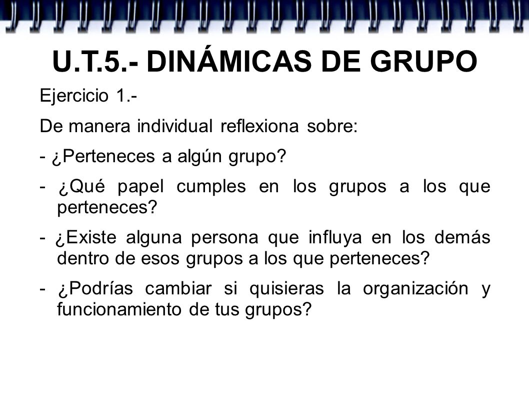 U.T.5.- DINÁMICAS DE GRUPO Ejercicio 1.-