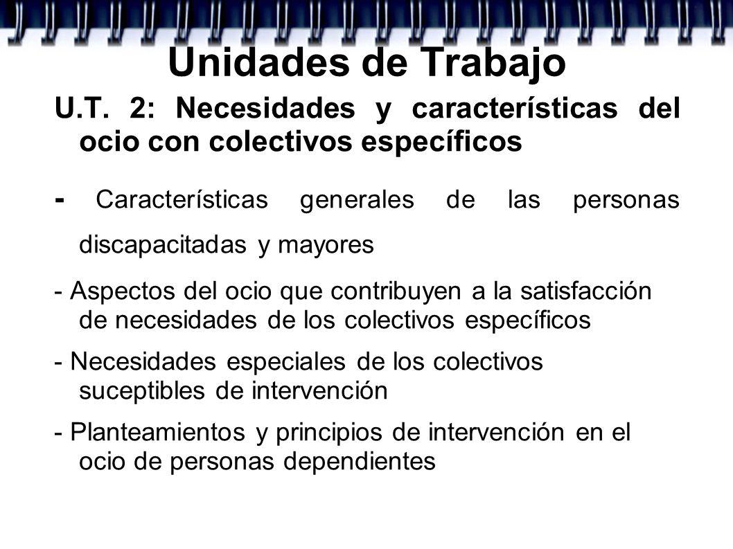 Unidades de Trabajo U.T. 2: Necesidades y características del ocio con colectivos específicos.
