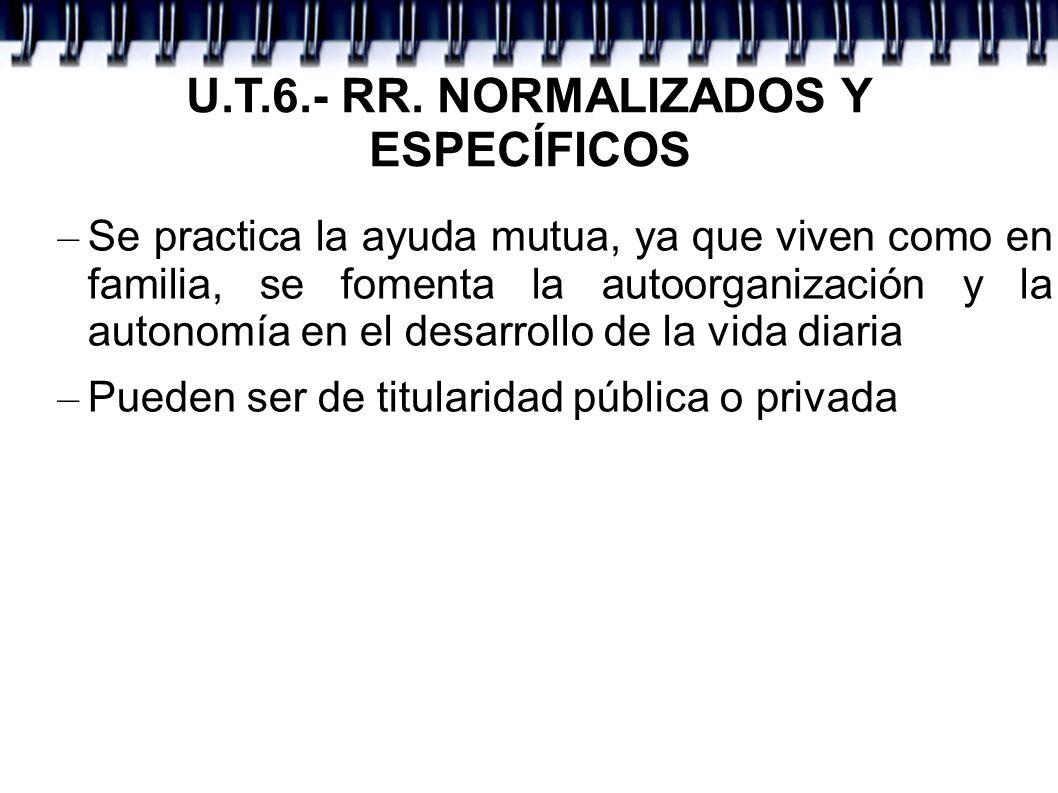 U.T.6.- RR. NORMALIZADOS Y ESPECÍFICOS