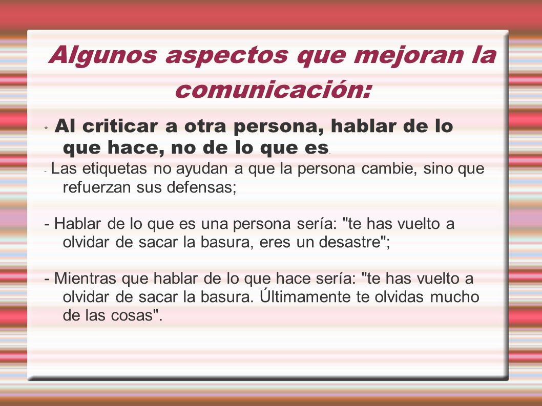 Algunos aspectos que mejoran la comunicación: