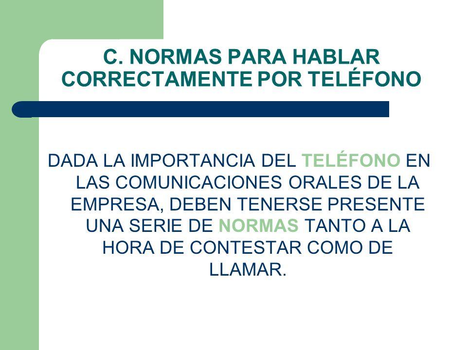 C. NORMAS PARA HABLAR CORRECTAMENTE POR TELÉFONO