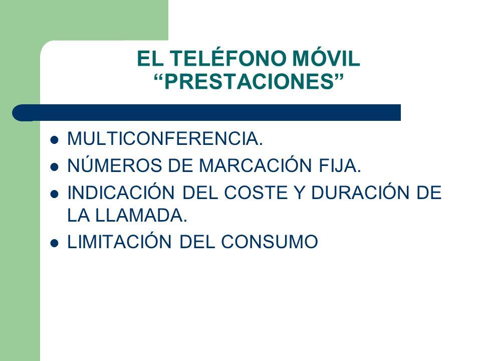 EL TELÉFONO MÓVIL PRESTACIONES