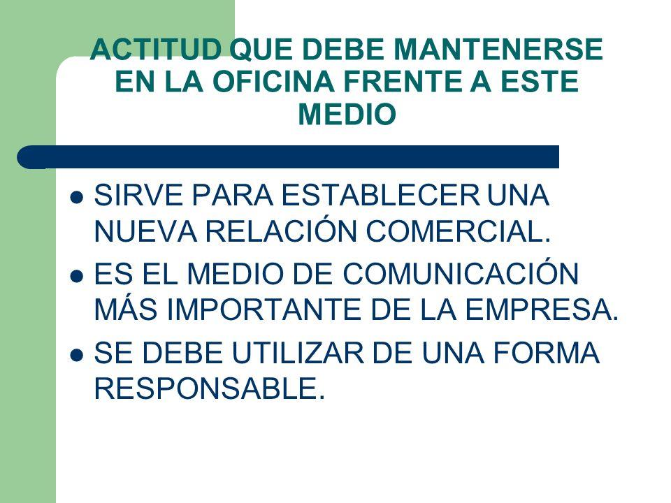 ACTITUD QUE DEBE MANTENERSE EN LA OFICINA FRENTE A ESTE MEDIO