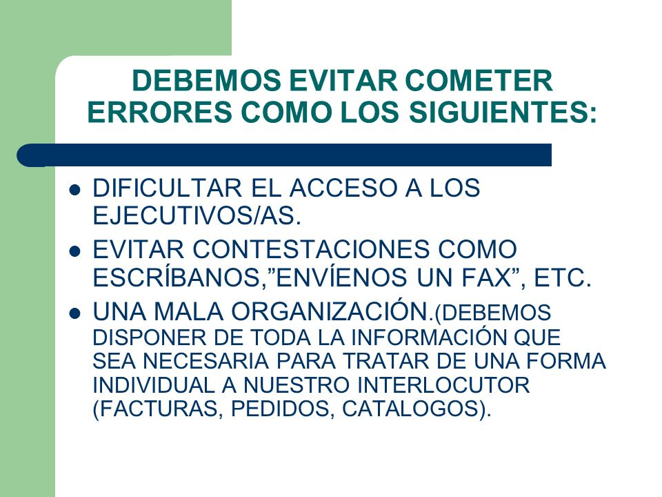 DEBEMOS EVITAR COMETER ERRORES COMO LOS SIGUIENTES: