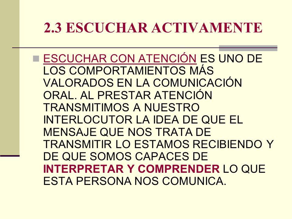 2.3 ESCUCHAR ACTIVAMENTE