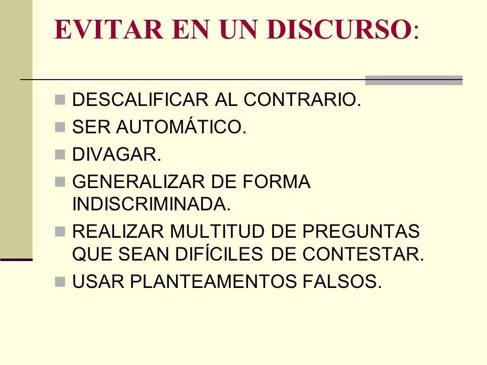 EVITAR EN UN DISCURSO: DESCALIFICAR AL CONTRARIO. SER AUTOMÁTICO.