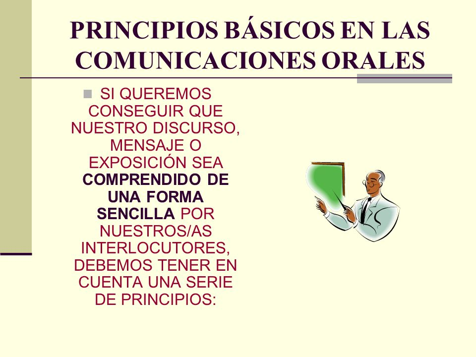 PRINCIPIOS BÁSICOS EN LAS COMUNICACIONES ORALES
