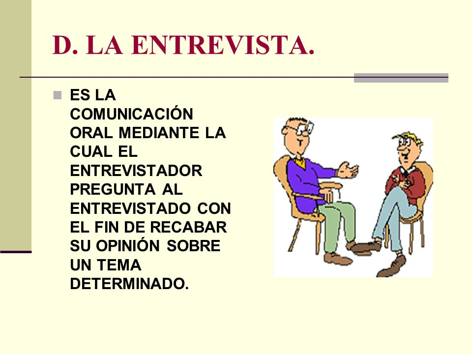 D. LA ENTREVISTA.