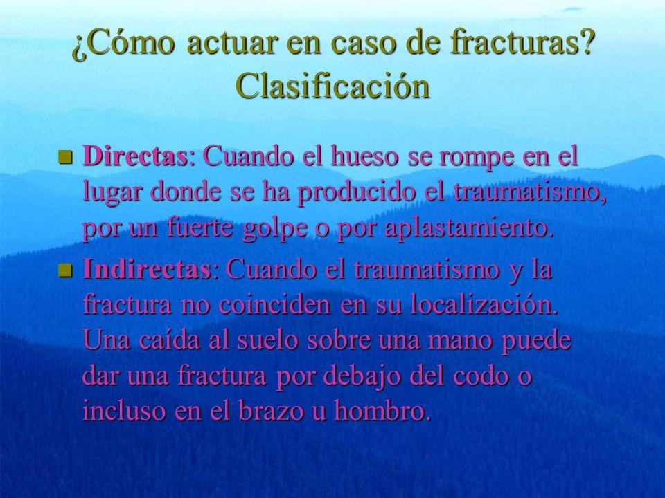 ¿Cómo actuar en caso de fracturas Clasificación