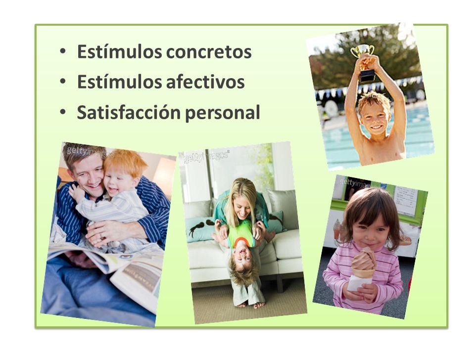 Estímulos concretos Estímulos afectivos Satisfacción personal