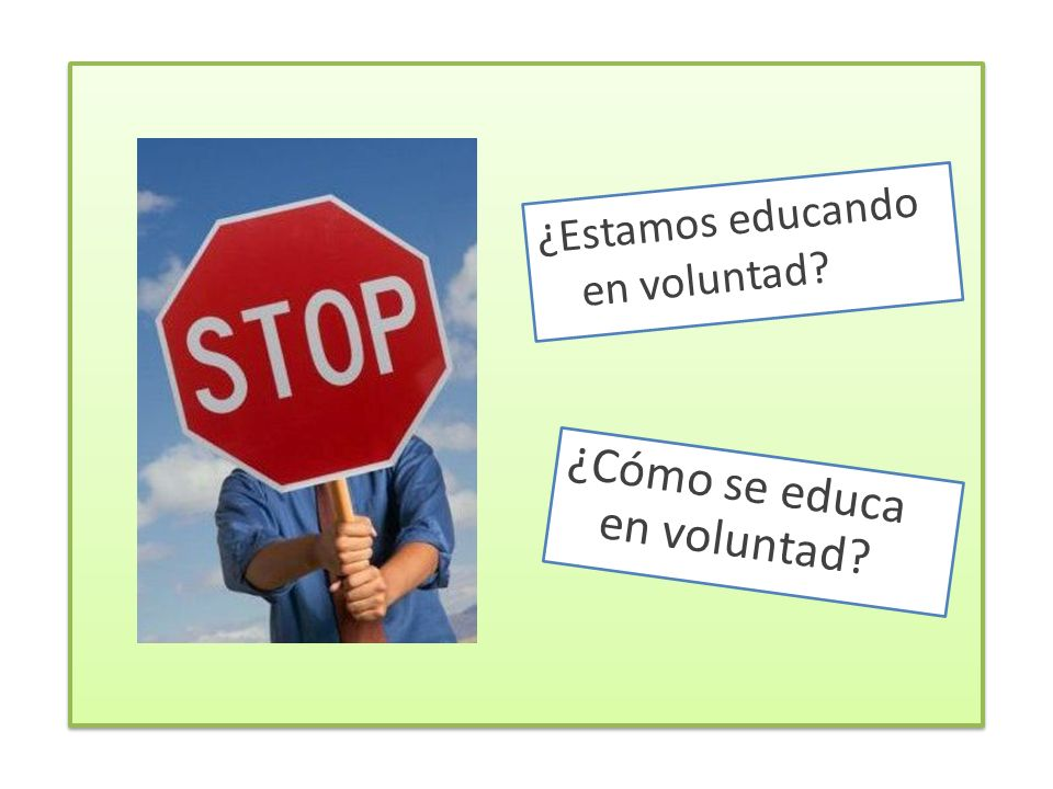 ¿Cómo se educa en voluntad