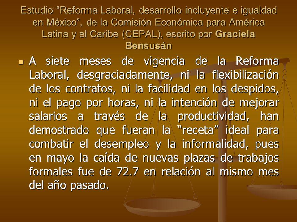 Estudio Reforma Laboral, desarrollo incluyente e igualdad en México , de la Comisión Económica para América Latina y el Caribe (CEPAL), escrito por Graciela Bensusán
