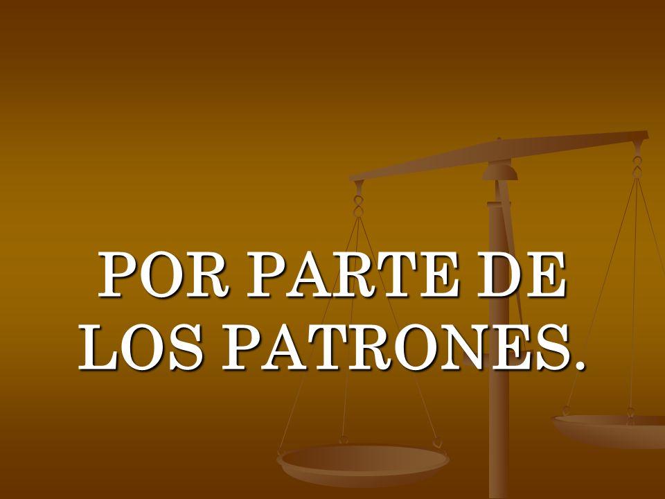 POR PARTE DE LOS PATRONES.