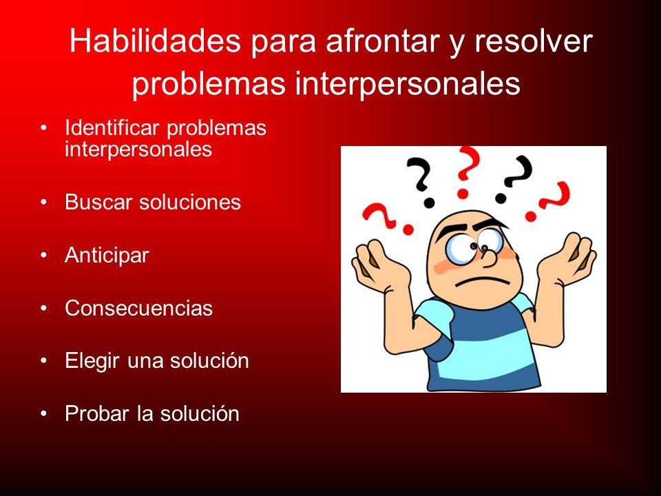 Habilidades para afrontar y resolver problemas interpersonales