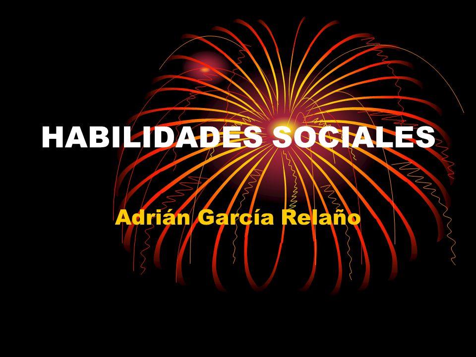 HABILIDADES SOCIALES Adrián García Relaño