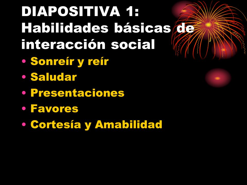 DIAPOSITIVA 1: Habilidades básicas de interacción social