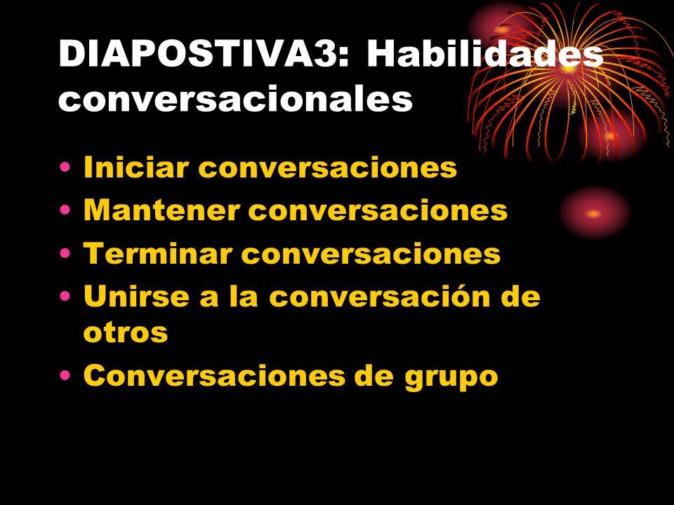 DIAPOSTIVA3: Habilidades conversacionales