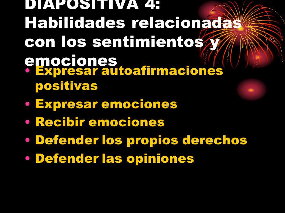 DIAPOSITIVA 4: Habilidades relacionadas con los sentimientos y emociones
