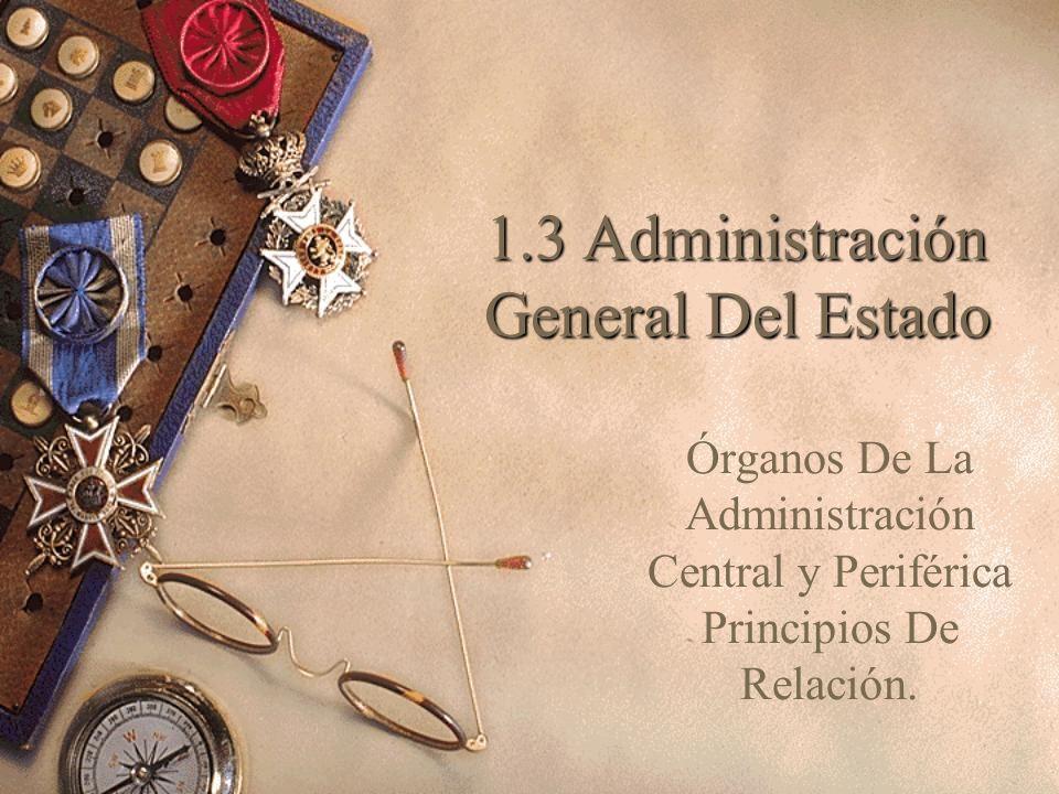 1.3 Administración General Del Estado
