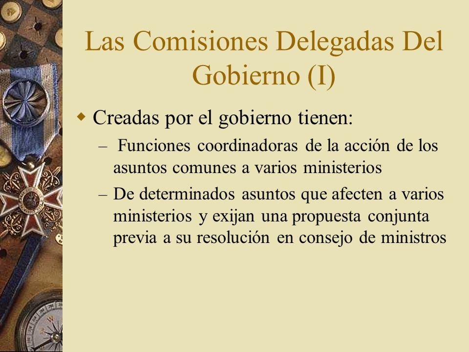 Las Comisiones Delegadas Del Gobierno (I)