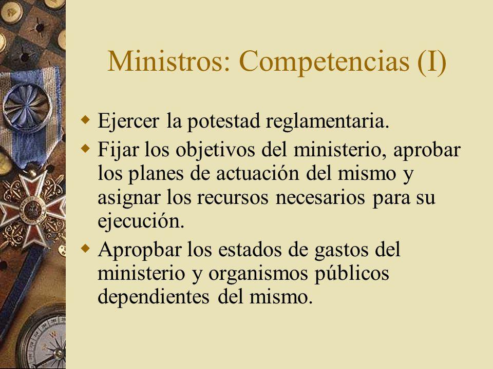 Ministros: Competencias (I)