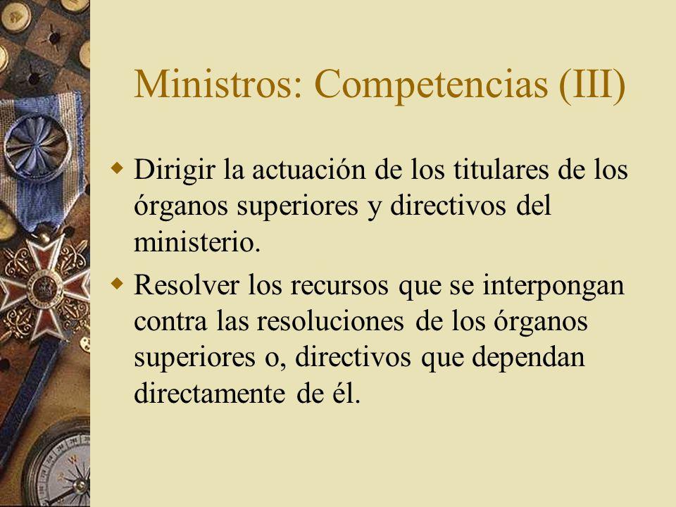 Ministros: Competencias (III)