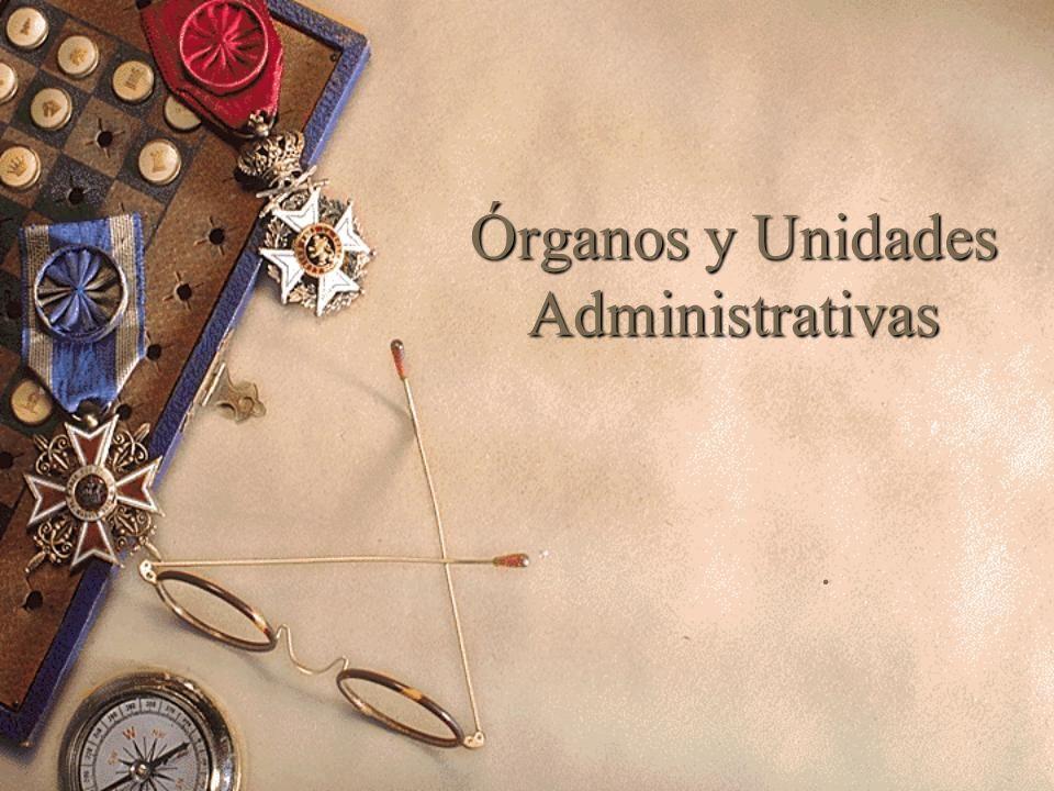 Órganos y Unidades Administrativas