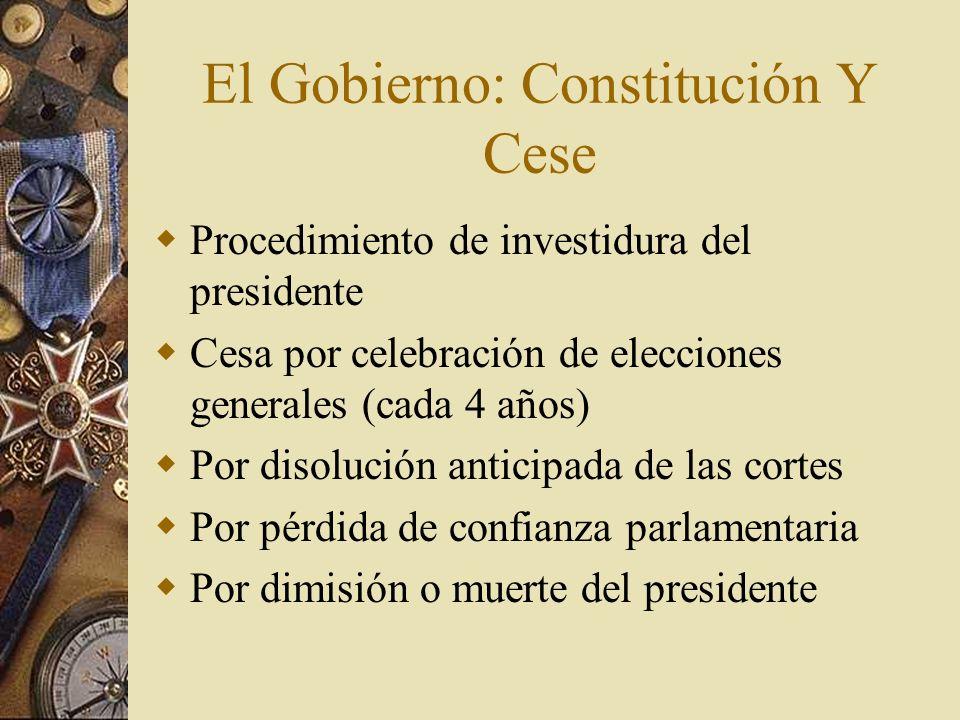 El Gobierno: Constitución Y Cese