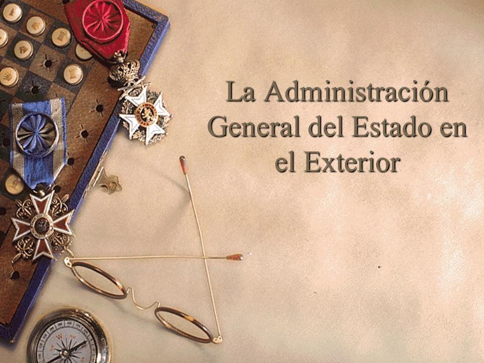 La Administración General del Estado en el Exterior