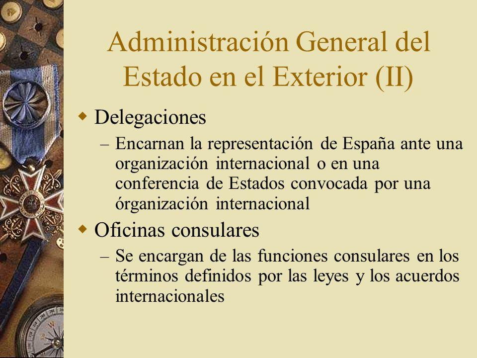 Administración General del Estado en el Exterior (II)