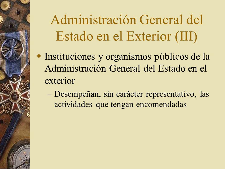 Administración General del Estado en el Exterior (III)