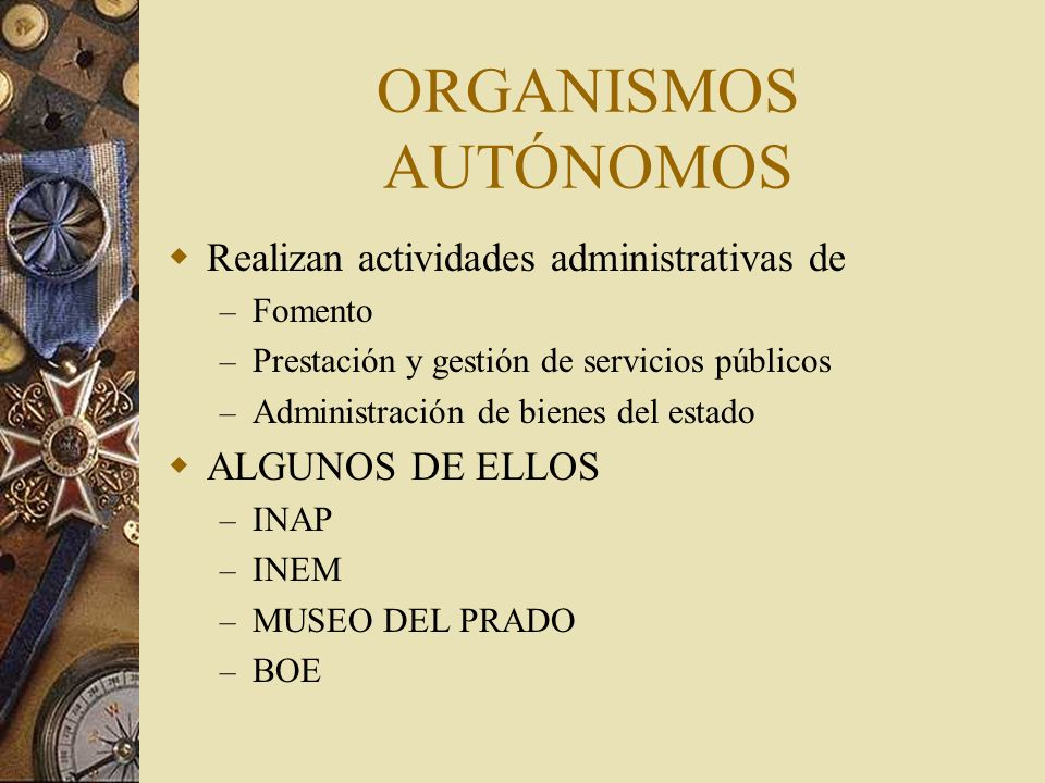 ORGANISMOS AUTÓNOMOS Realizan actividades administrativas de