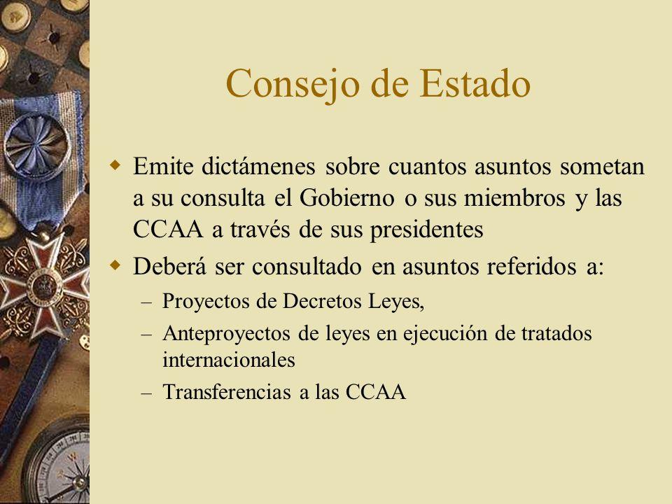 Consejo de EstadoEmite dictámenes sobre cuantos asuntos sometan a su consulta el Gobierno o sus miembros y las CCAA a través de sus presidentes.