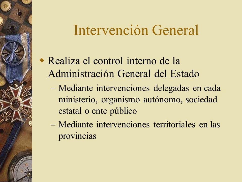 Intervención GeneralRealiza el control interno de la Administración General del Estado.