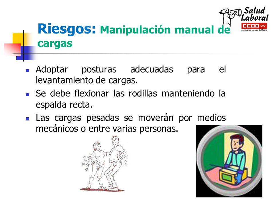 Riesgos: Manipulación manual de cargas