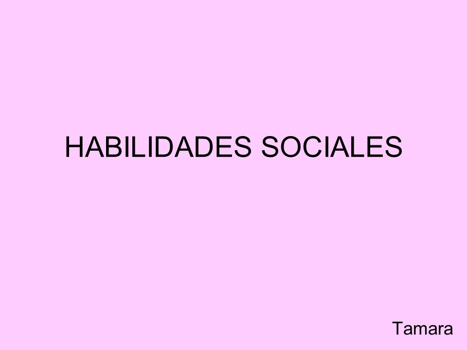 HABILIDADES SOCIALES Tamara
