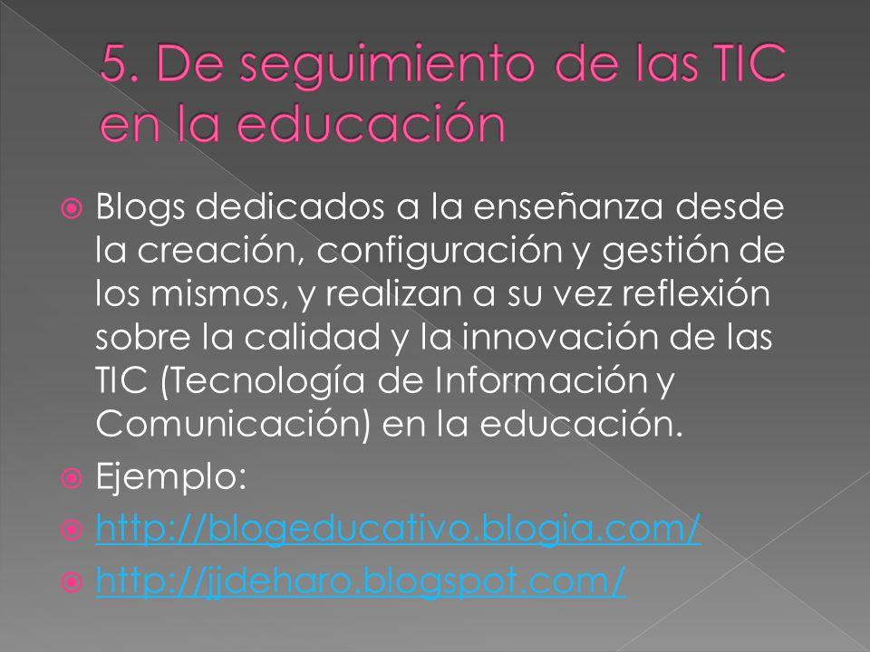 5. De seguimiento de las TIC en la educación