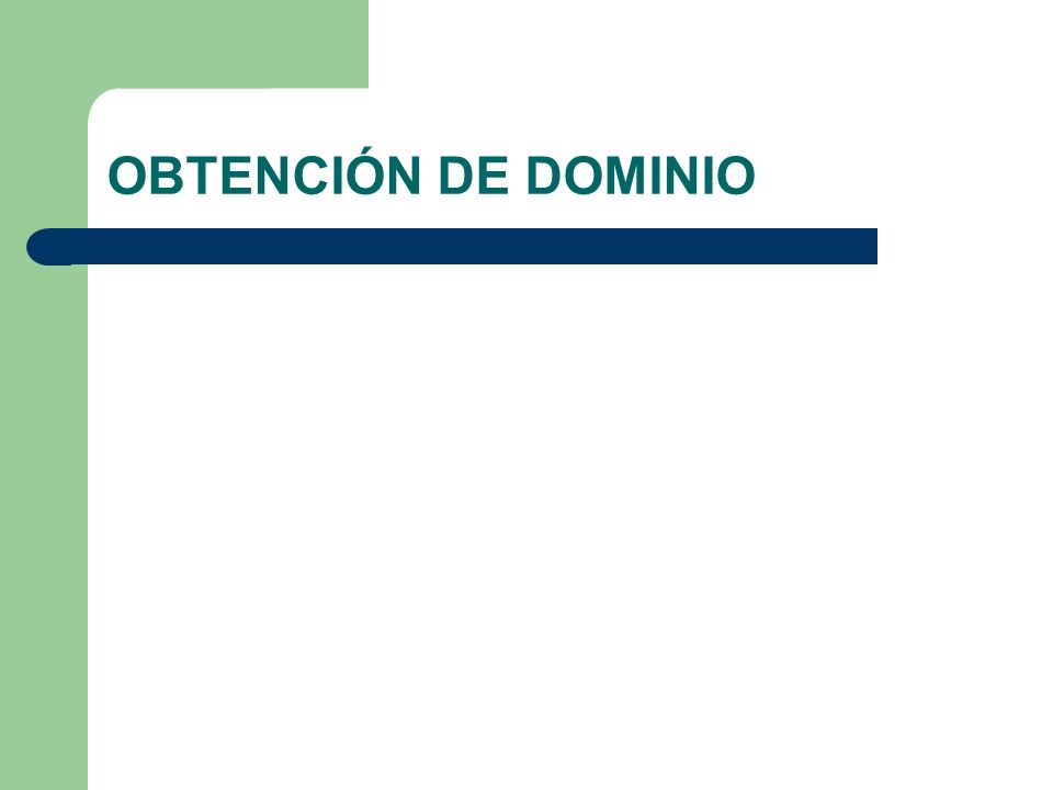 OBTENCIÓN DE DOMINIO