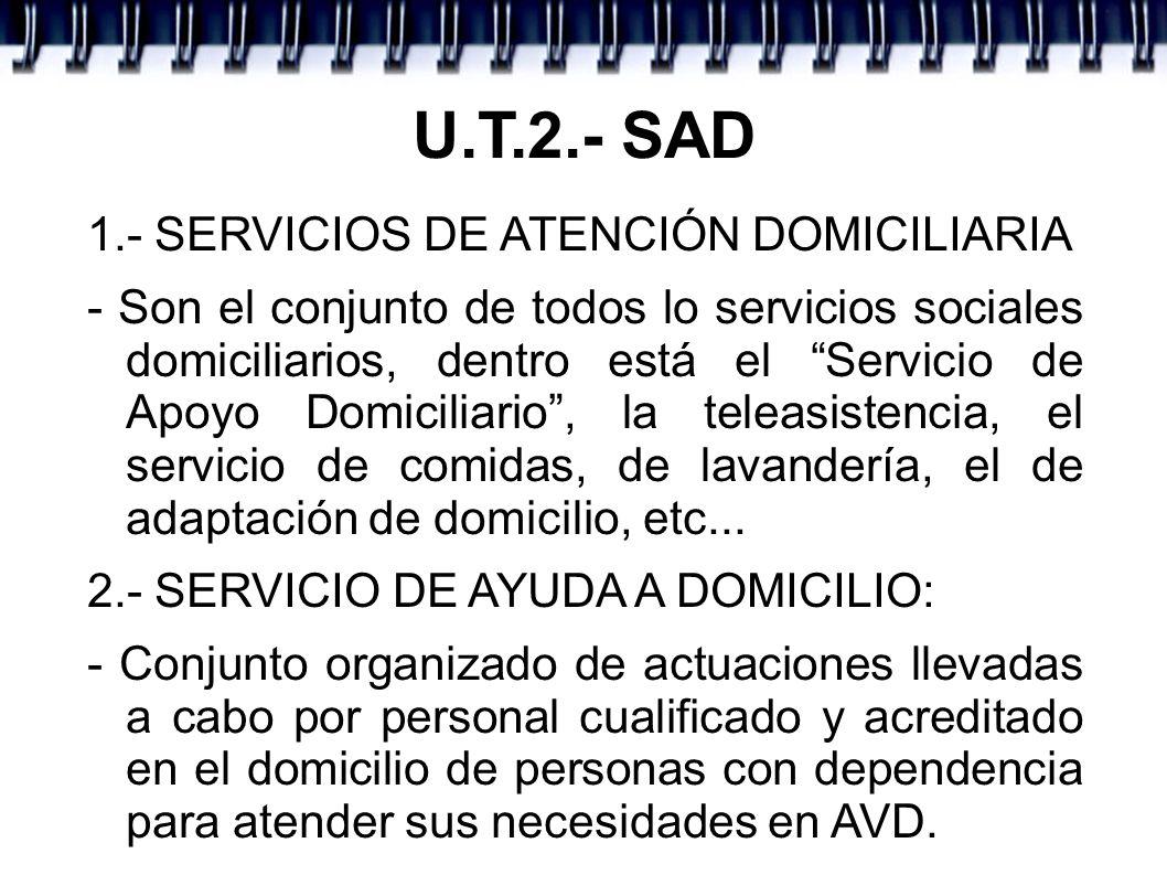 U.T.2.- SAD 1.- SERVICIOS DE ATENCIÓN DOMICILIARIA
