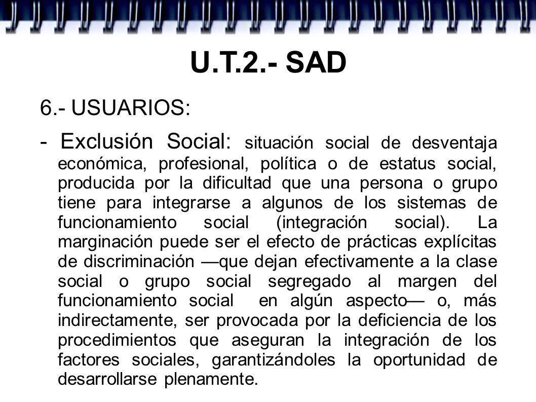 U.T.2.- SAD 6.- USUARIOS: