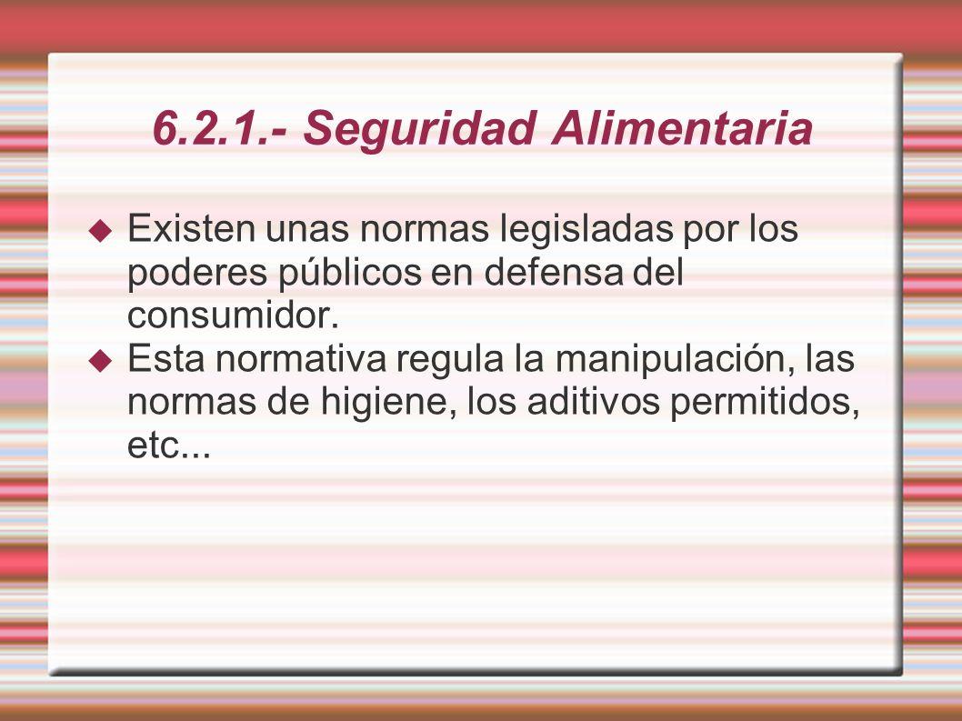 6.2.1.- Seguridad Alimentaria