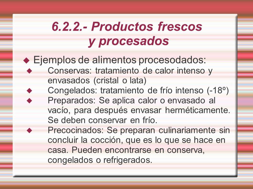 6.2.2.- Productos frescos y procesados