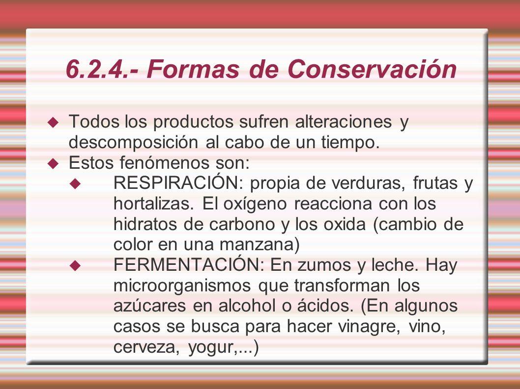 6.2.4.- Formas de Conservación