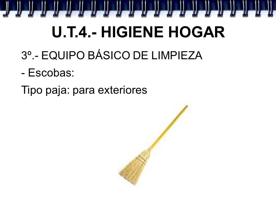 U.T.4.- HIGIENE HOGAR 3º.- EQUIPO BÁSICO DE LIMPIEZA - Escobas: