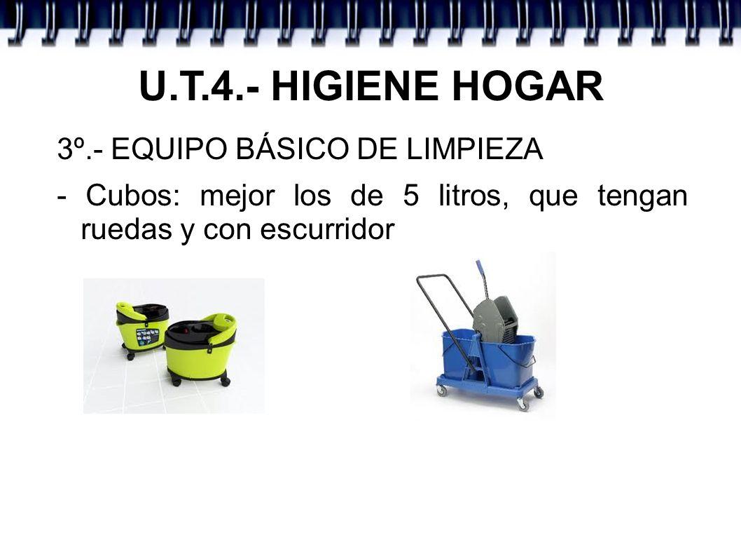 U.T.4.- HIGIENE HOGAR 3º.- EQUIPO BÁSICO DE LIMPIEZA