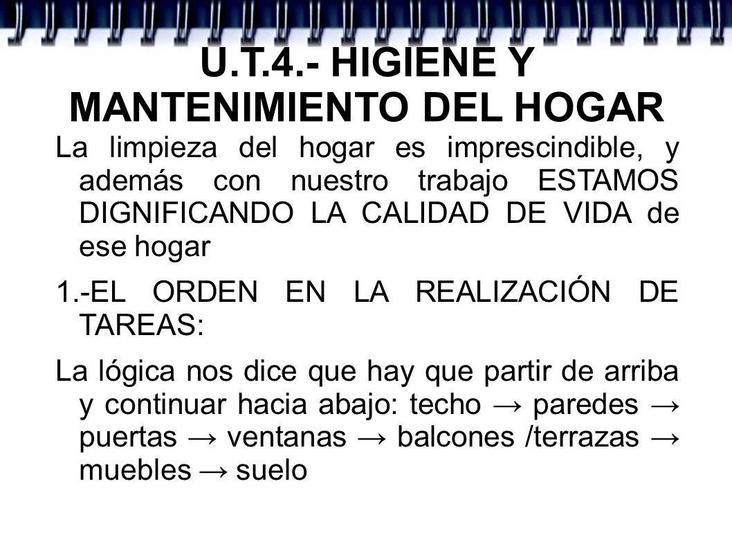 U.T.4.- HIGIENE Y MANTENIMIENTO DEL HOGAR