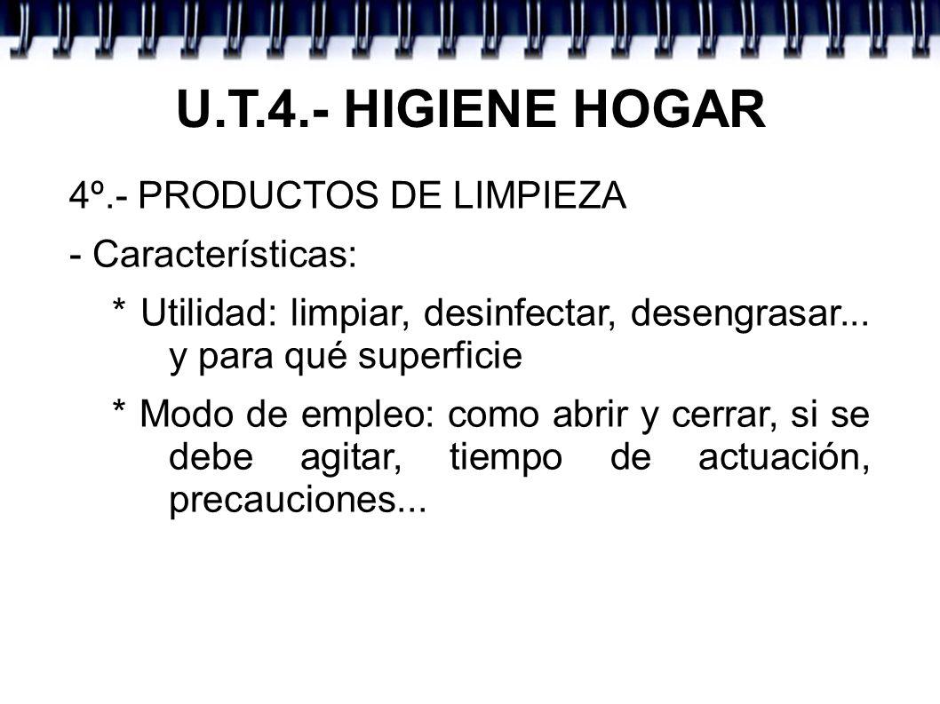 U.T.4.- HIGIENE HOGAR 4º.- PRODUCTOS DE LIMPIEZA - Características: