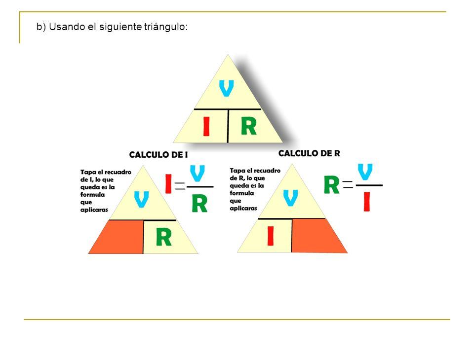 b) Usando el siguiente triángulo: