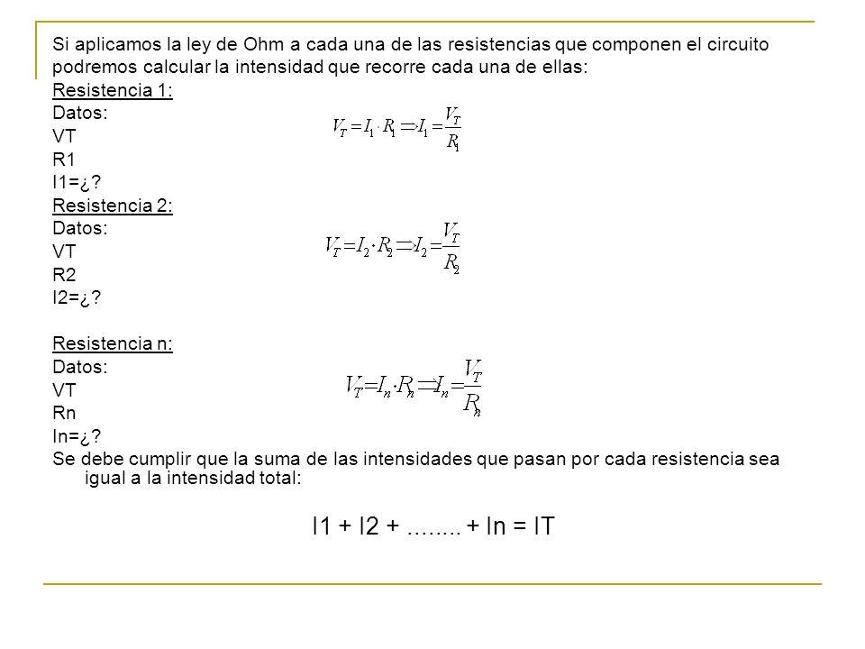 Si aplicamos la ley de Ohm a cada una de las resistencias que componen el circuito