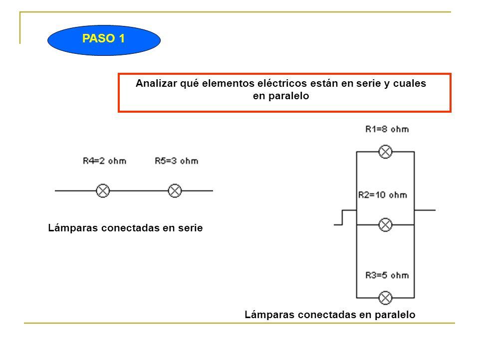 Analizar qué elementos eléctricos están en serie y cuales en paralelo
